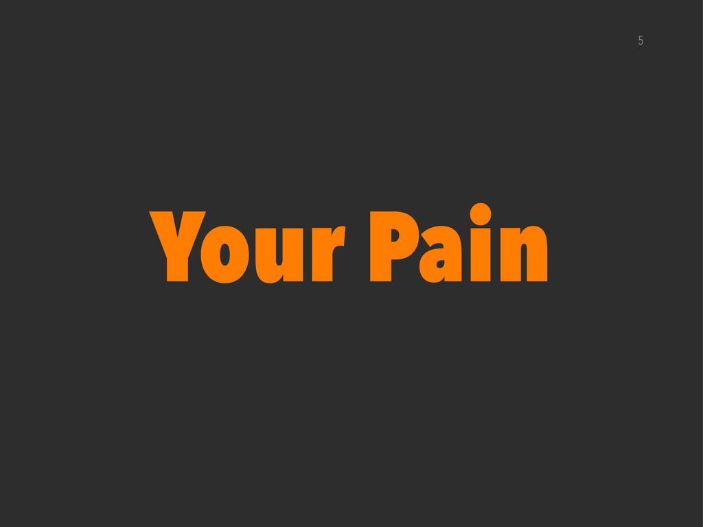 Your Pain 5