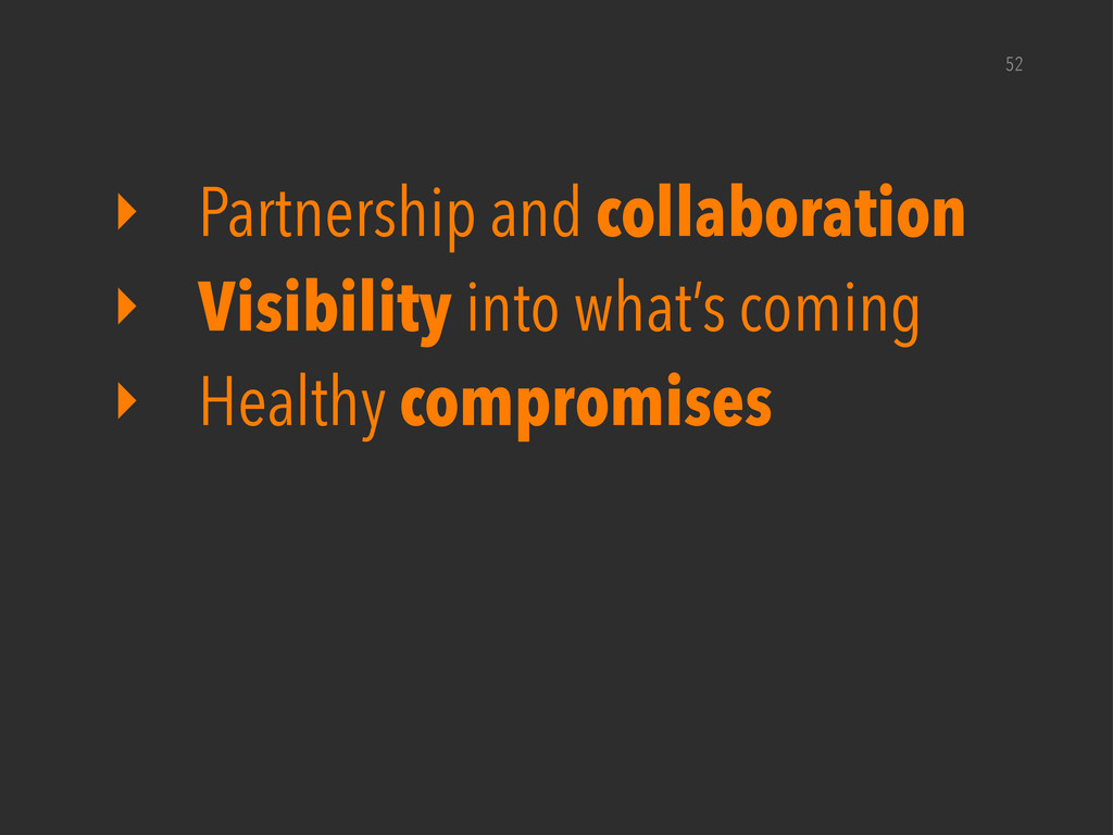 52 ‣ Partnership and collaboration ‣ Visibility...