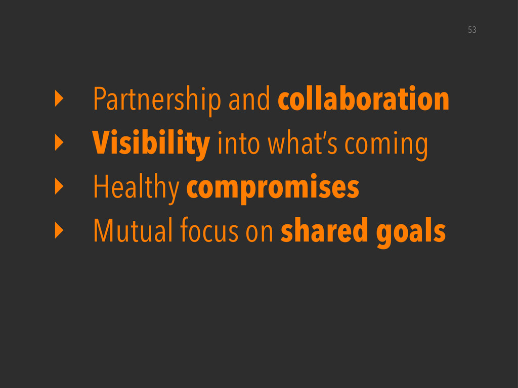 53 ‣ Partnership and collaboration ‣ Visibility...