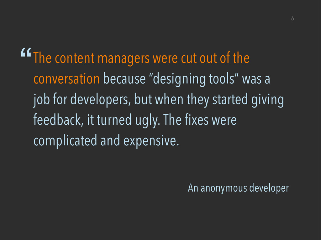 "An anonymous developer 6 ""The content managers ..."