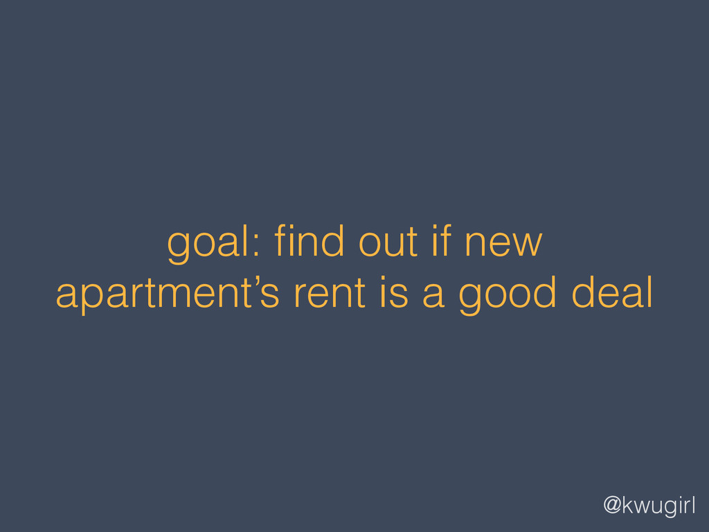 @kwugirl goal: find out if new apartment's rent ...