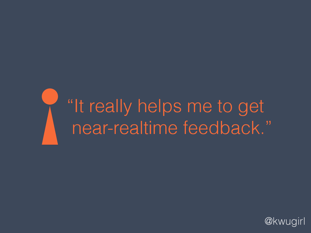 """@kwugirl """"It really helps me to get near-realti..."""