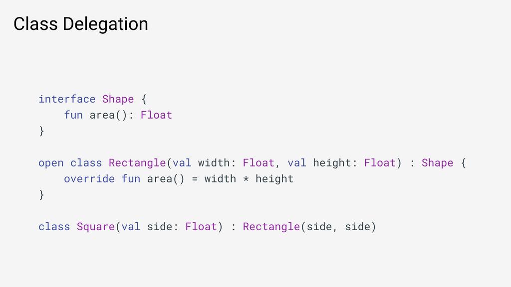 Class Delegation interface Shape { fun area(): ...