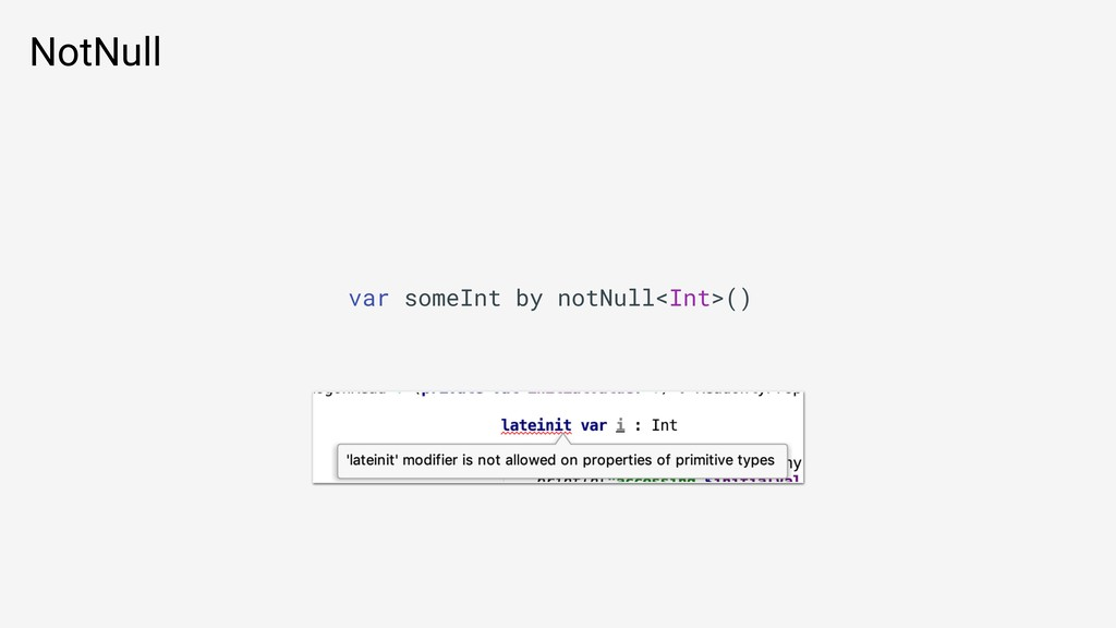 NotNull var someInt by notNull<Int>()