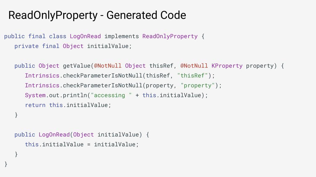 ReadOnlyProperty - Generated Code public final ...
