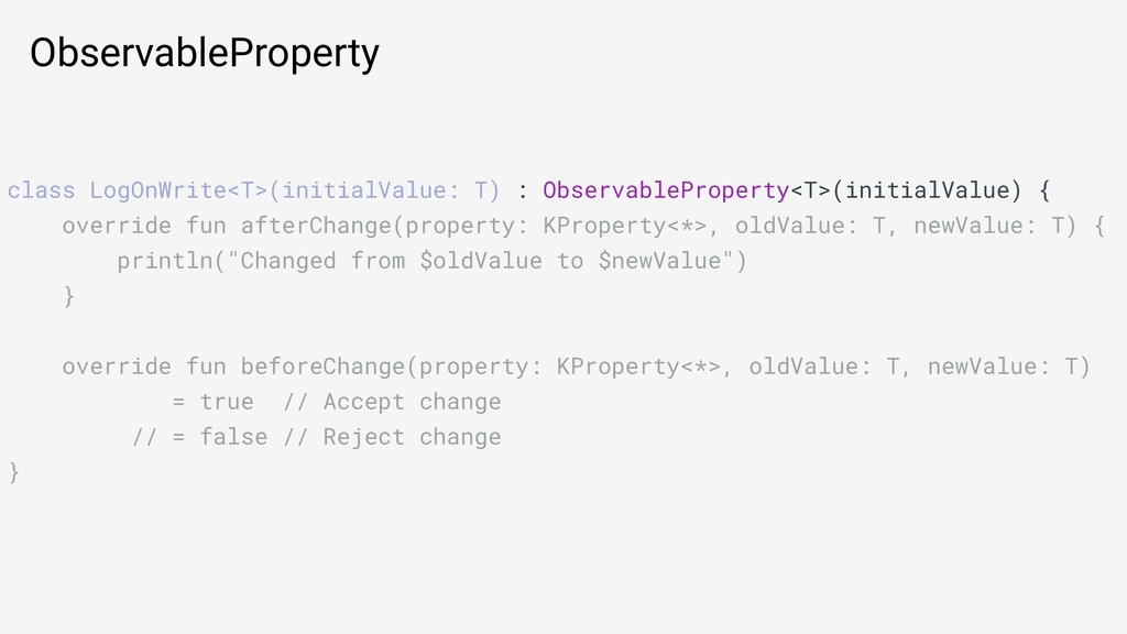 ObservableProperty class LogOnWrite<T>(initialV...