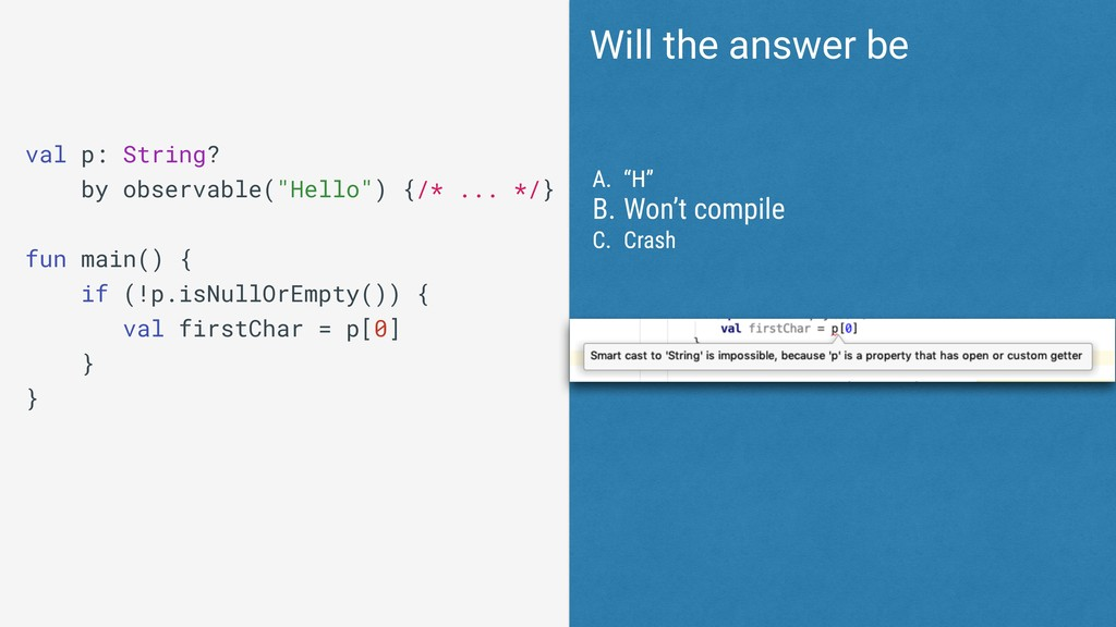 "Will the answer be A. ""H"" B. Won't compile C. C..."