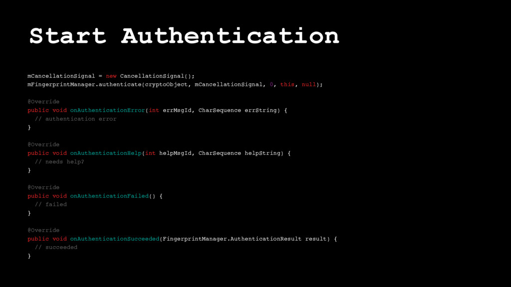 Start Authentication mCancellationSignal = new ...