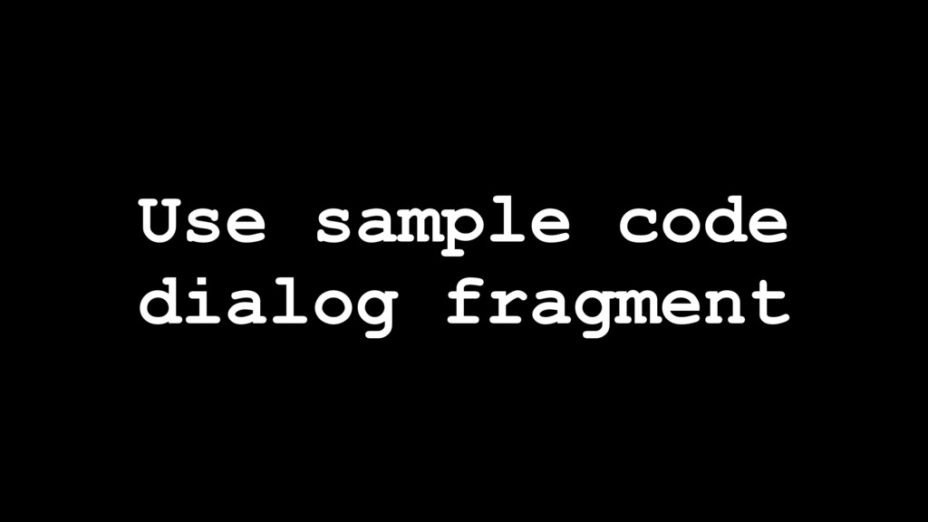 Use sample code dialog fragment