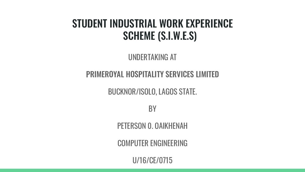 STUDENT INDUSTRIAL WORK EXPERIENCE SCHEME (S.I....