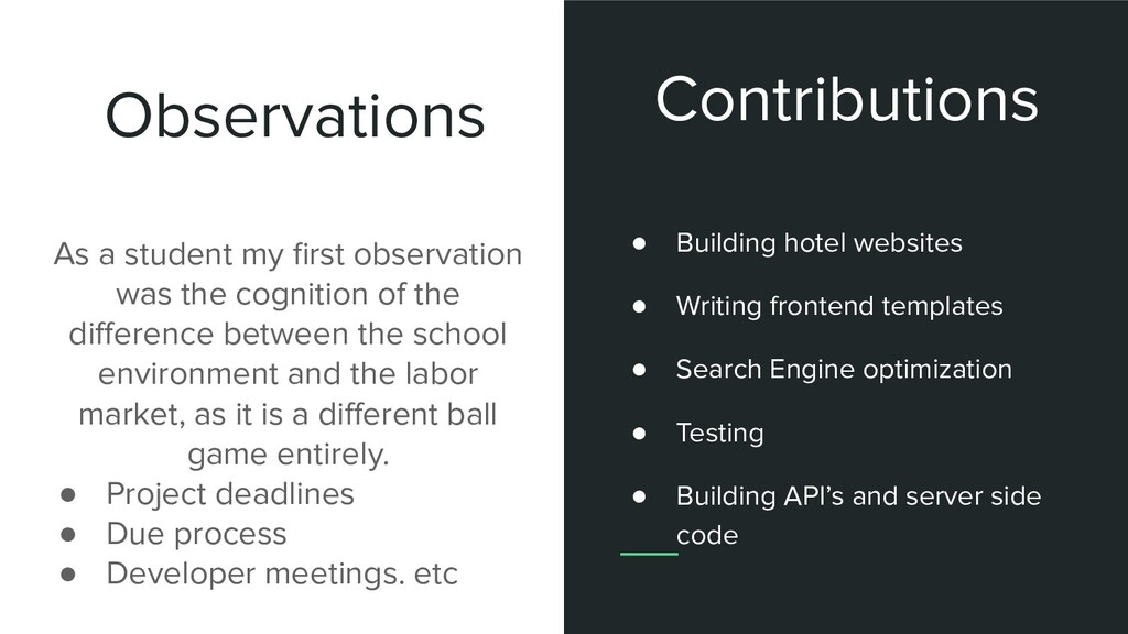 Observations As a student my first observation w...