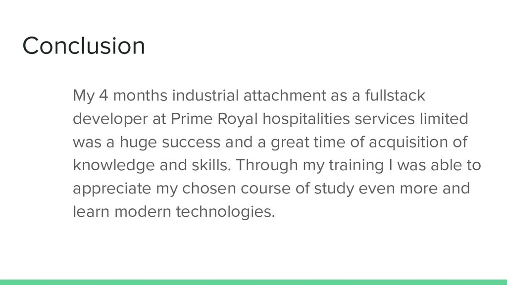 Conclusion My 4 months industrial attachment as...