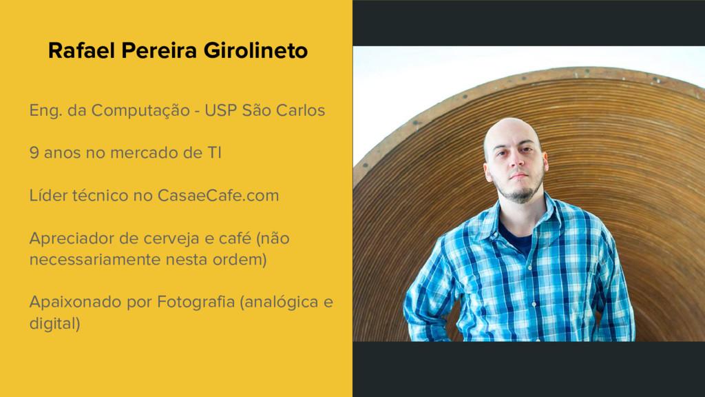 Rafael Pereira Girolineto Eng. da Computação - ...