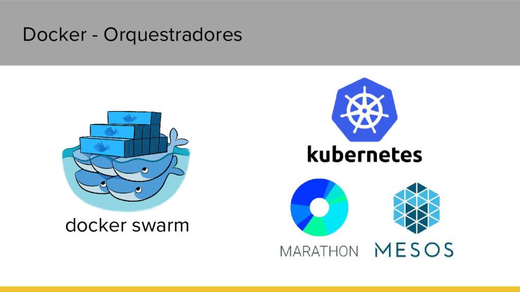 Docker - Orquestradores docker swarm