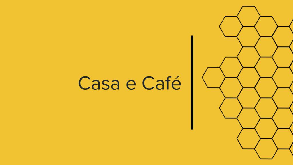 Casa e Café