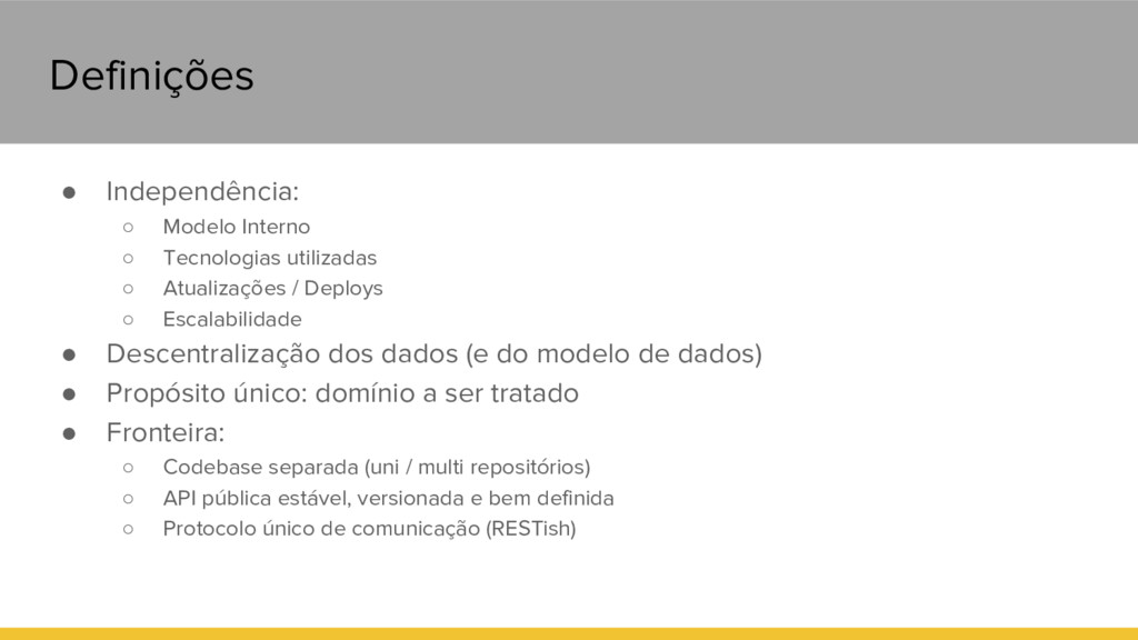Definições ● Independência: ○ Modelo Interno ○ ...