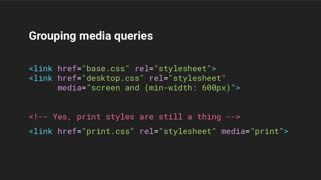 """Grouping media queries <link href=""""base.css"""" re..."""