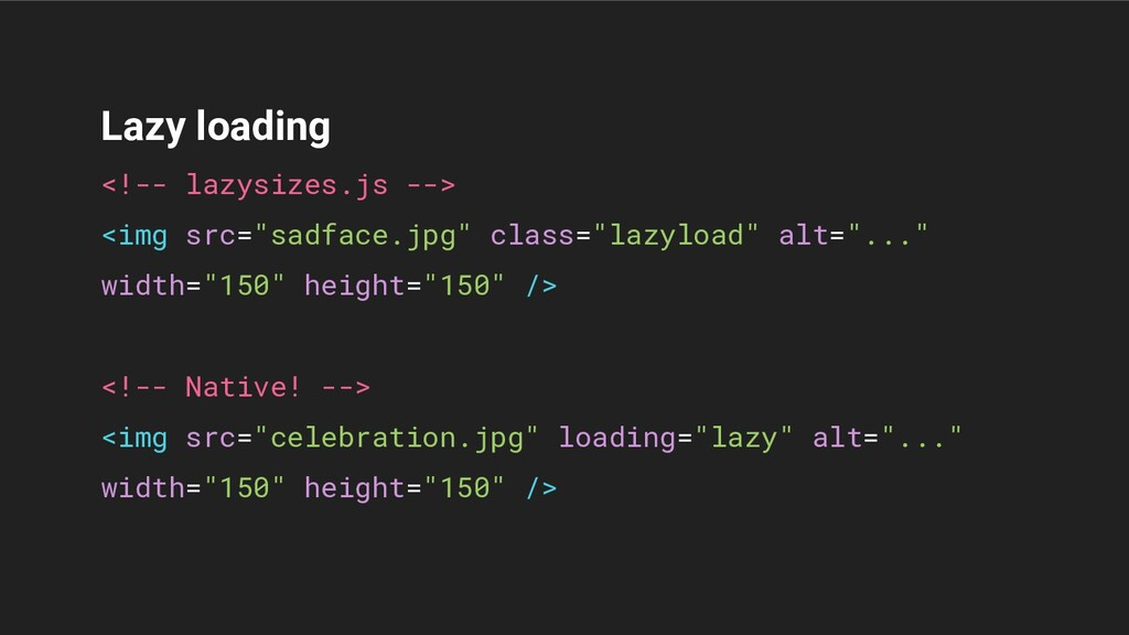 "Lazy loading <!-- lazysizes.js --> <img src=""sa..."
