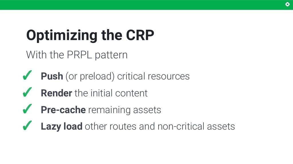 Optimizing the CRP ✓ Push (or preload) critical...