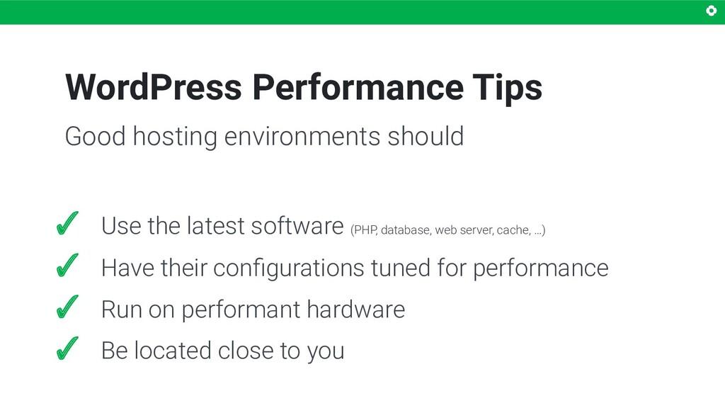 WordPress Performance Tips ✓ Use the latest sof...