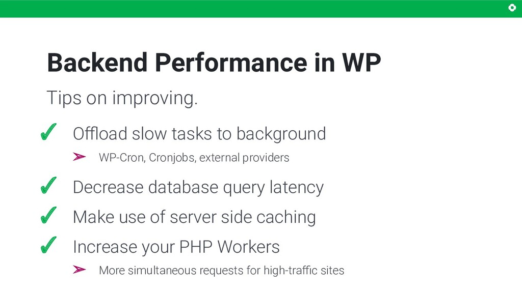 Backend Performance in WP ✓ Offload slow tasks to...