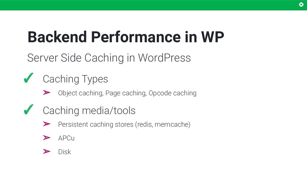 Backend Performance in WP ✓ Caching Types ➢ Obj...