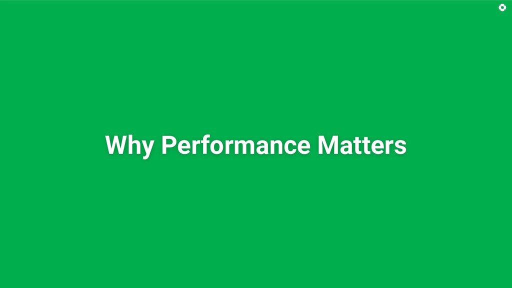 Why Performance Matters