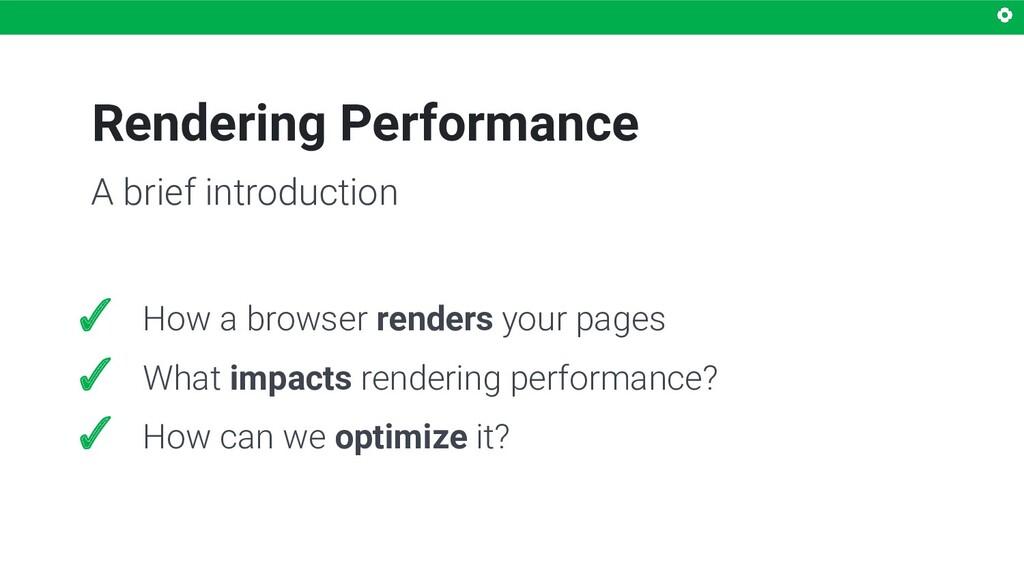 Rendering Performance ✓ How a browser renders y...