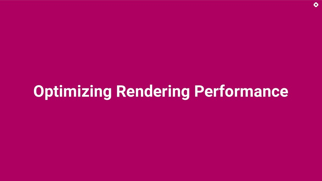 Optimizing Rendering Performance