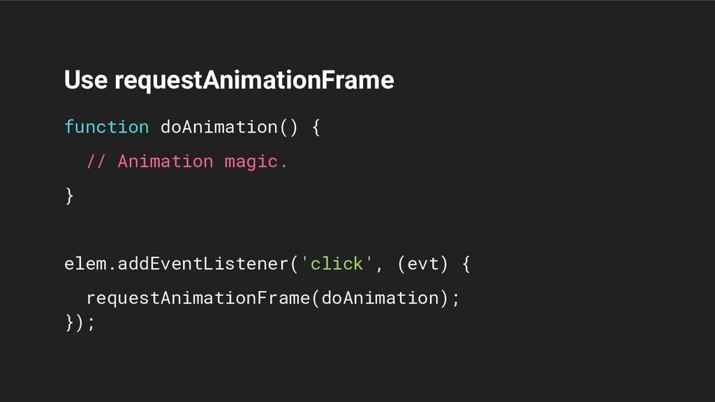 Use requestAnimationFrame function doAnimation(...