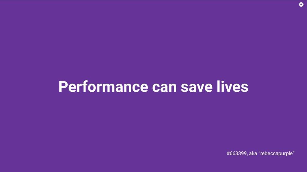 "Performance can save lives #663399, aka ""rebecc..."