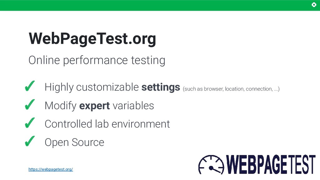 WebPageTest.org ✓ Highly customizable settings ...
