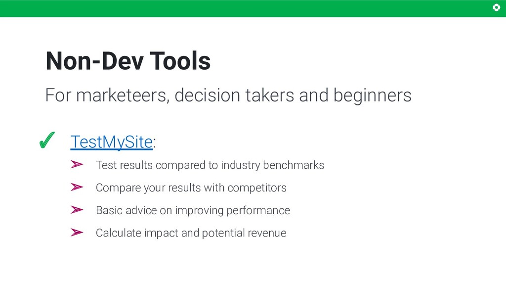 Non-Dev Tools ✓ TestMySite: ➢ Test results comp...