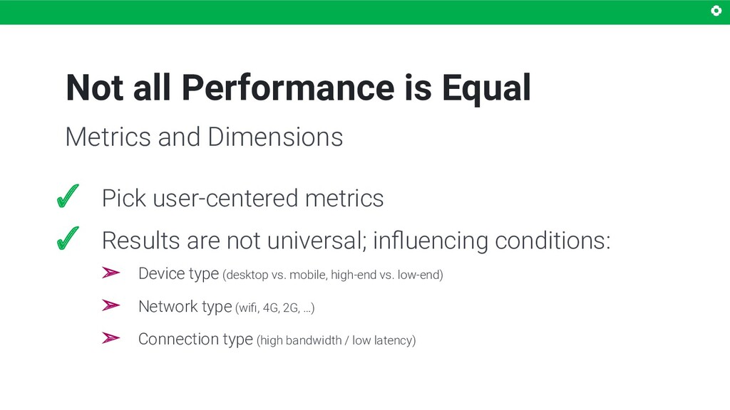 Not all Performance is Equal ✓ Pick user-center...