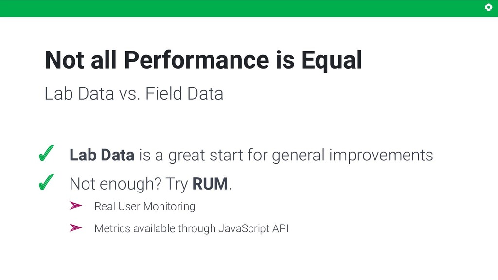 Not all Performance is Equal ✓ Lab Data is a gr...