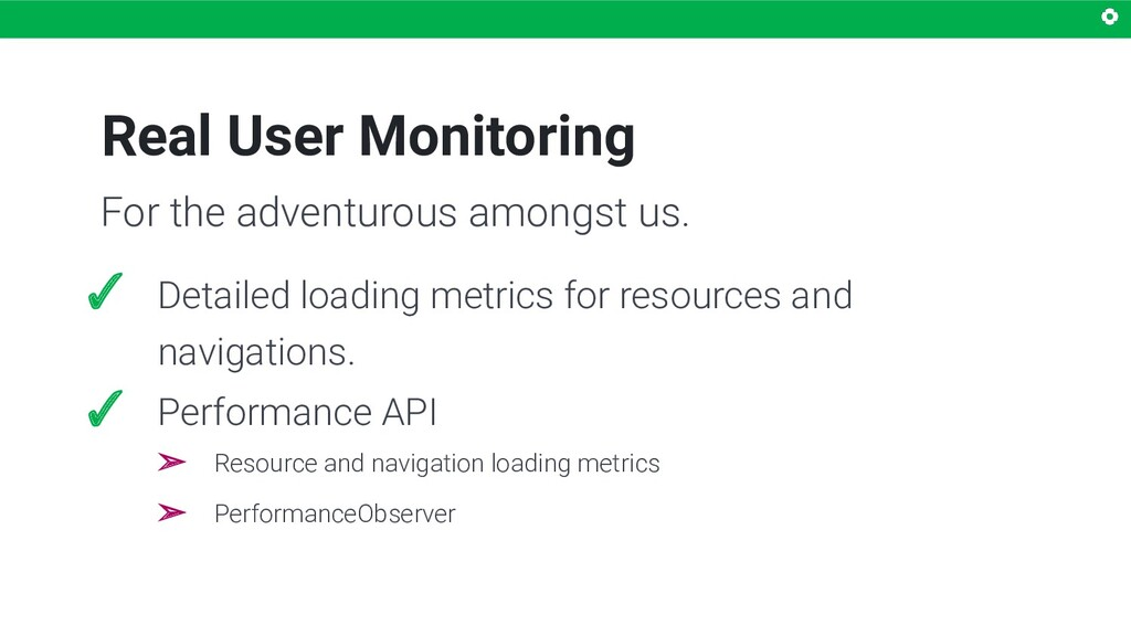 Real User Monitoring ✓ Detailed loading metrics...