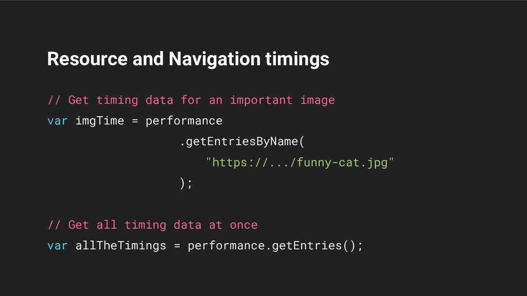 Resource and Navigation timings // Get timing d...