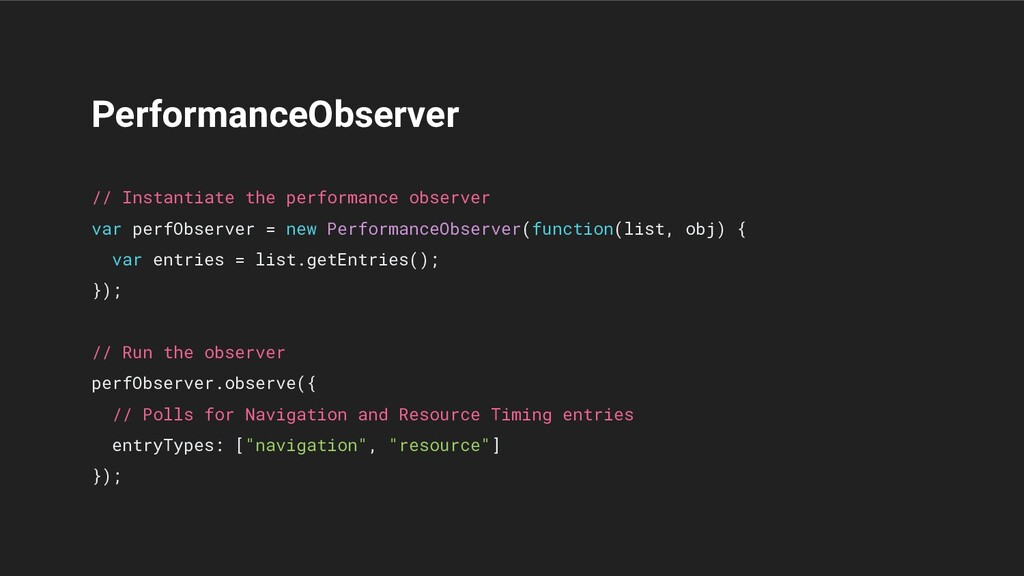 PerformanceObserver // Instantiate the performa...
