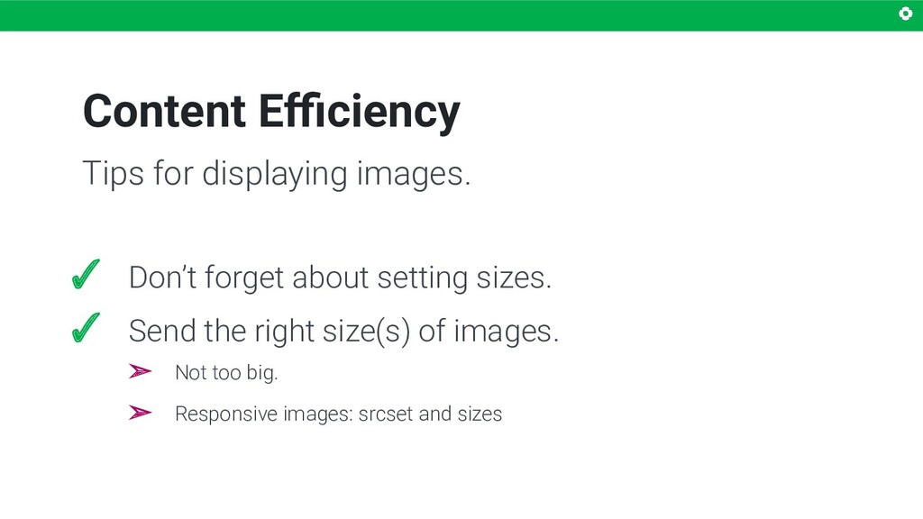 Content Efficiency Tips for displaying images. ✓ ...