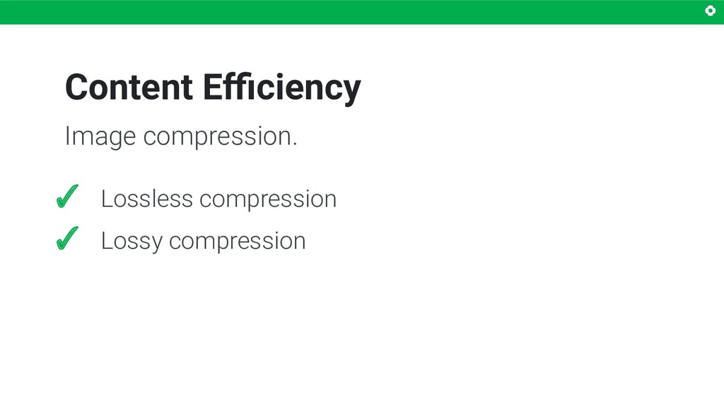 Content Efficiency Image compression. ✓ Lossless ...