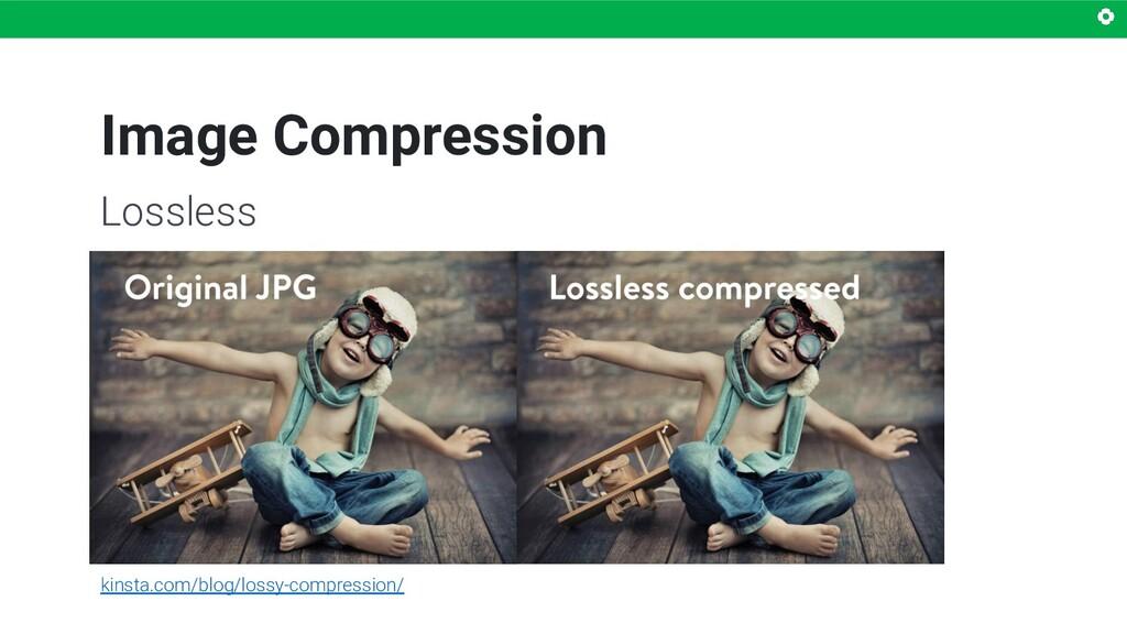 Image Compression Lossless kinsta.com/blog/loss...