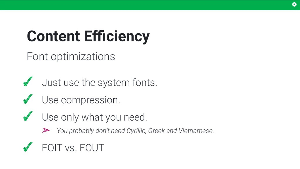 Content Efficiency Font optimizations ✓ Just use ...