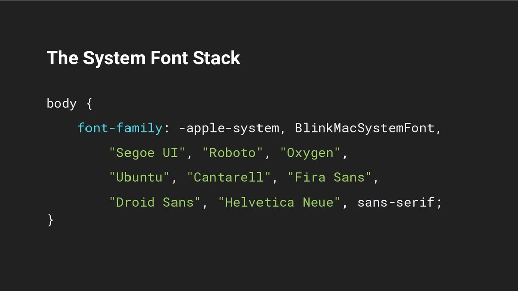 The System Font Stack body { font-family: -appl...