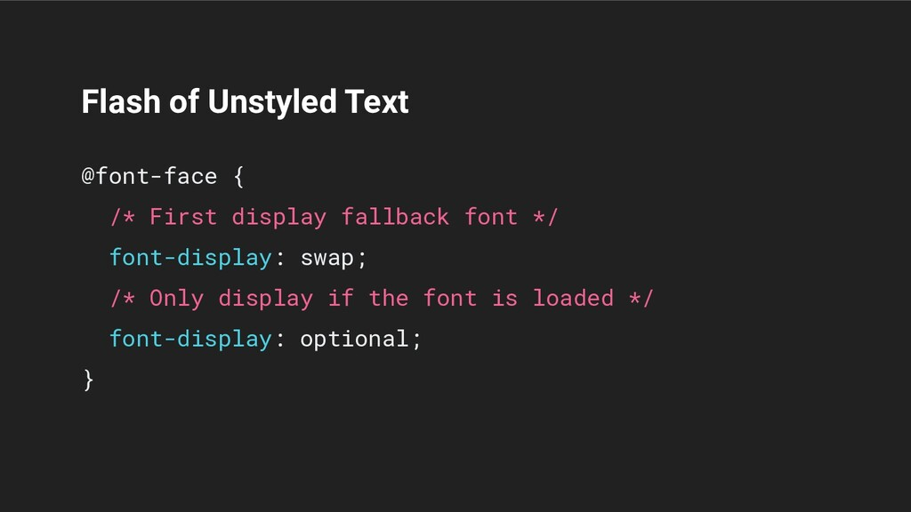 Flash of Unstyled Text @font-face { /* First di...