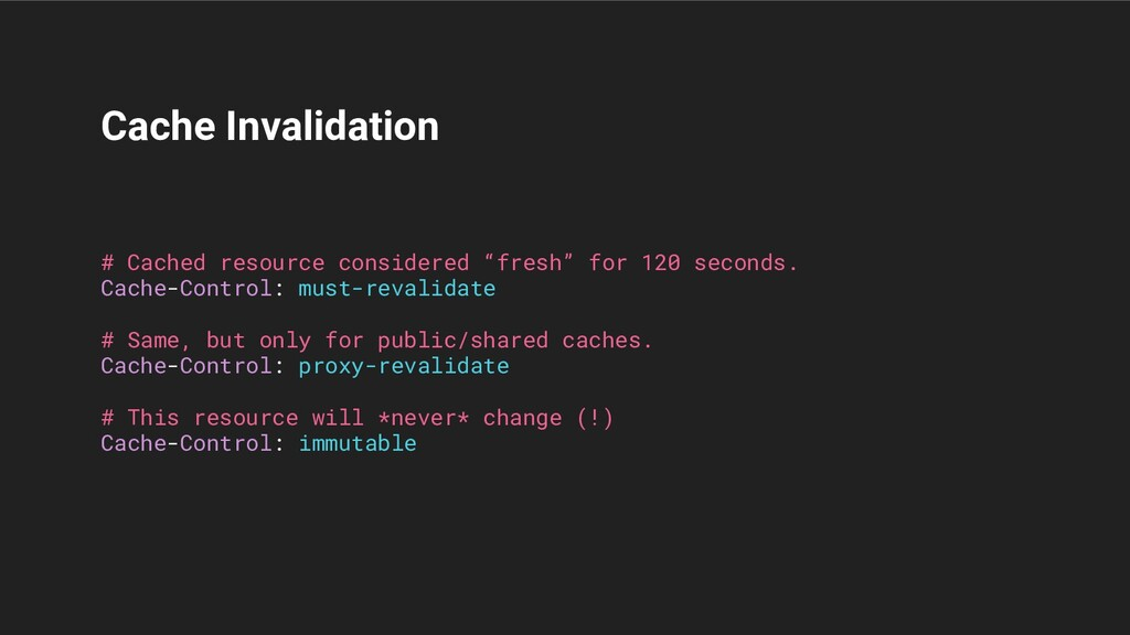 Cache Invalidation # Cached resource considered...