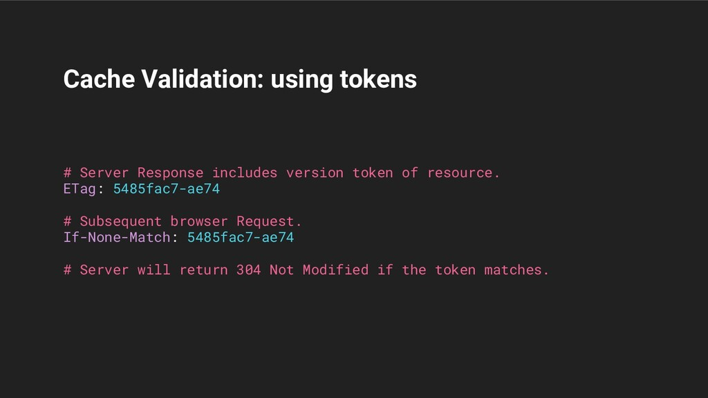 Cache Validation: using tokens # Server Respons...