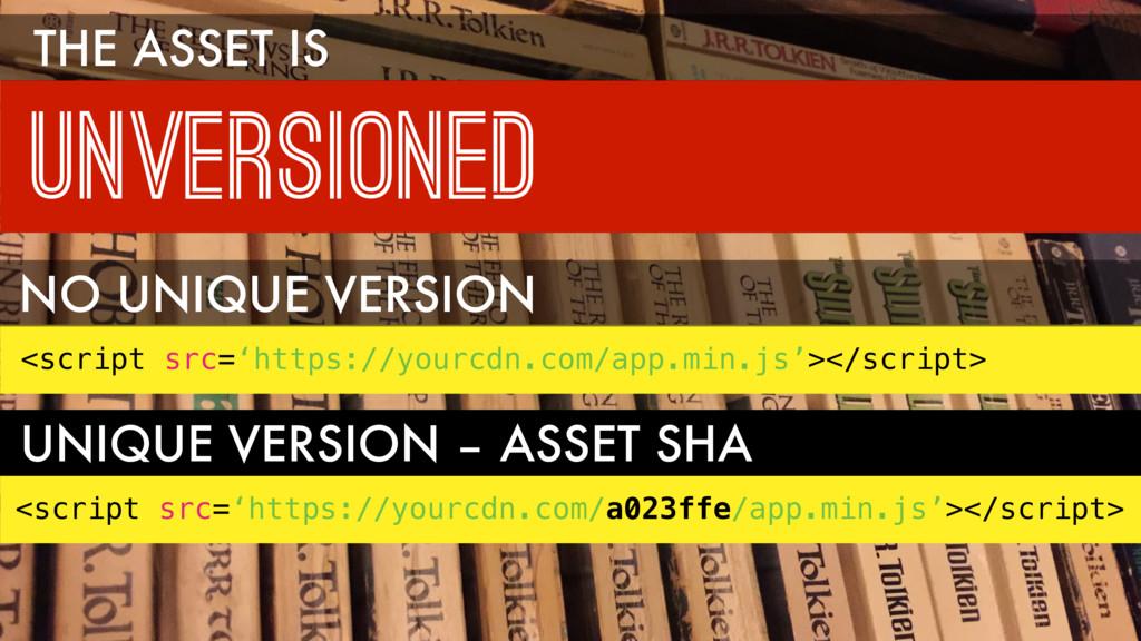 UNVERSIONED THE ASSET IS <script src='https://y...