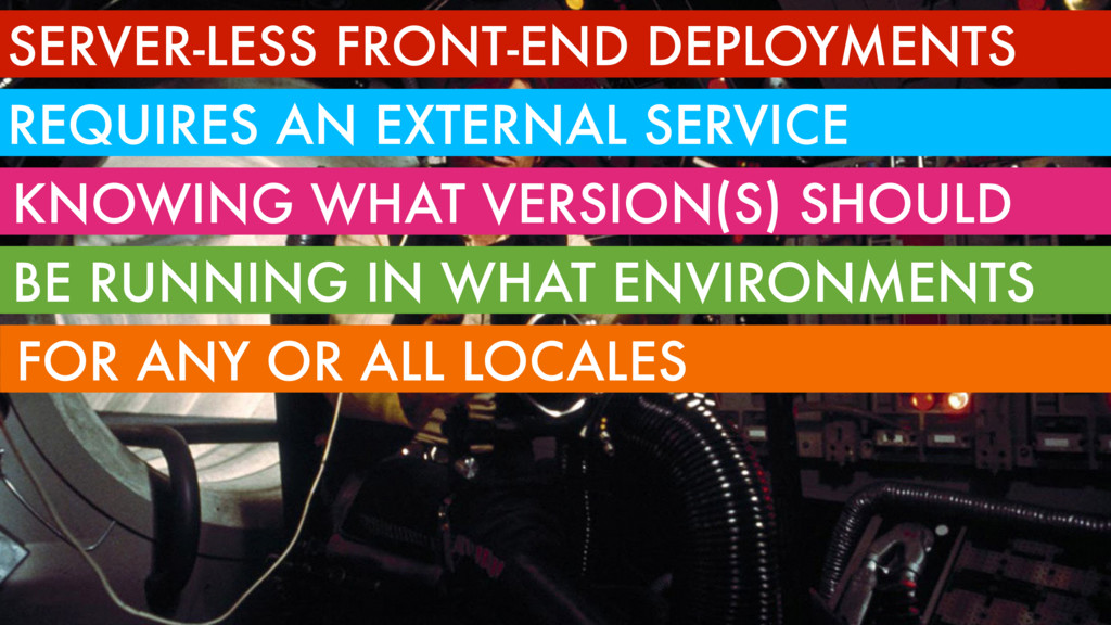 SERVER-LESS FRONT-END DEPLOYMENTS REQUIRES AN E...