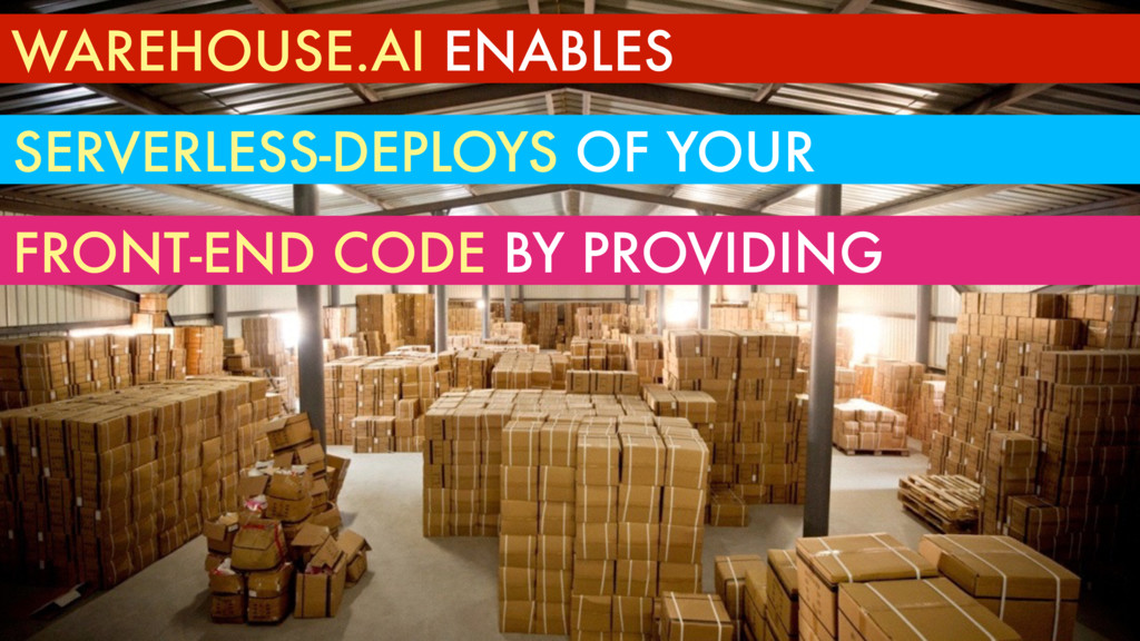 WAREHOUSE.AI ENABLES SERVERLESS-DEPLOYS OF YOUR...