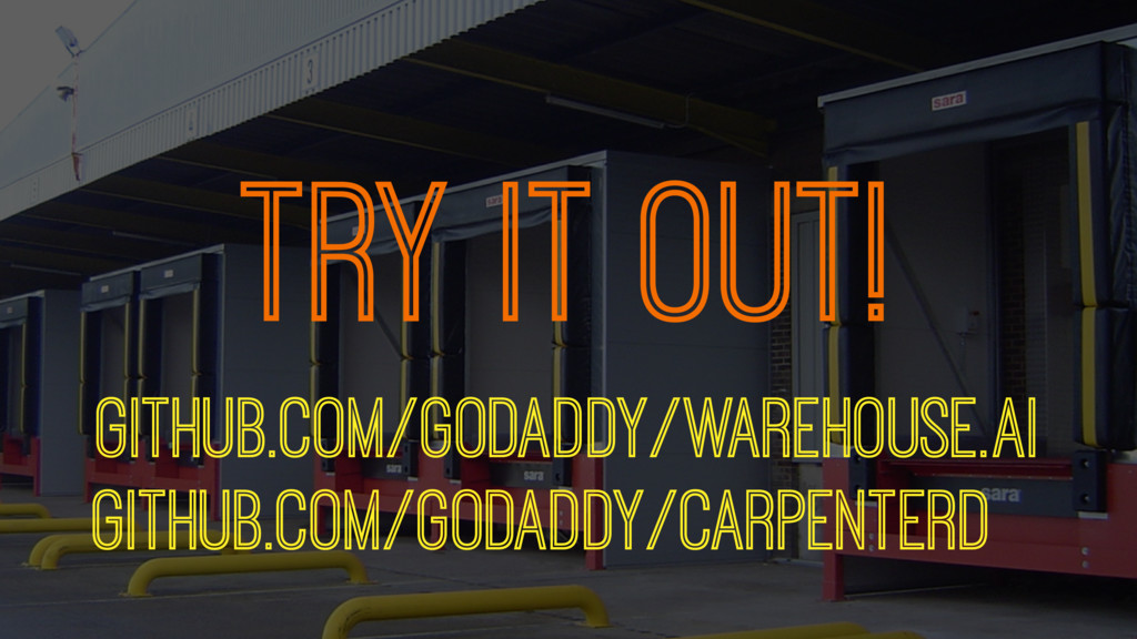 TRY IT OUT! GITHUB.COM/GODADDY/WAREHOUSE.AI GIT...